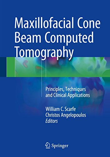 Maxillofacial Cone Beam Computed Tomography: Principles, Techniques and Clinical Applications (English Edition)
