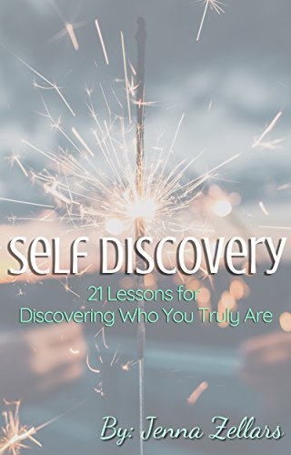 Self-Discovery: 21 Lessons for Discovering Who You Truly Are (English Edition)
