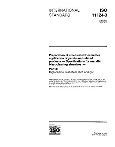 ISO 11124-3:1993, Preparation of steel substrates before application of paints and related products - Specifications for metallic blast-cleaning abrasives ... Part 3: High-carbon cast-steel shot and