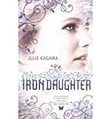 [( The Iron Daughter )] [by: Julie Kagawa] [Aug-2010]