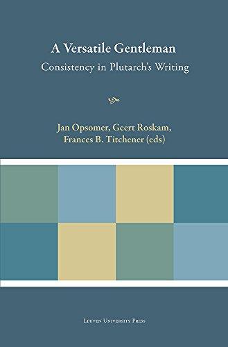 The Versatile Gentleman. Consistency in Plutarch's Writing (Plutarchea Hypomnemata)