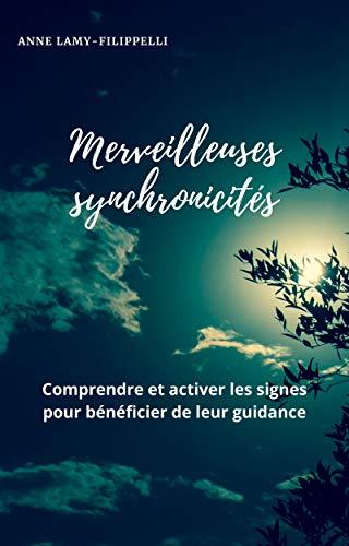 Couverture du livre Merveilleuses synchronicités: Comprendre et activer les signes pour bénéficier de leur guidance