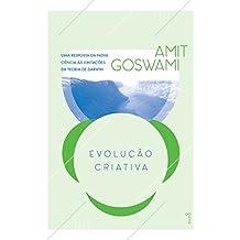 Evolução Criativa: uma resposta da nova ciência às limitações da teoria de Darwin