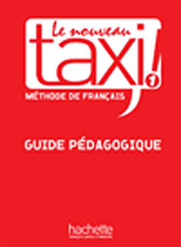 Le nouveau taxi!: Guide pedagogique 1