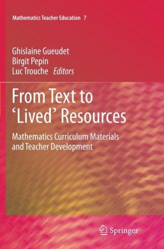 From Text to 'Lived' Resources: Mathematics Curriculum Materials and Teacher Development (Mathematics Teacher Education) (2013-11-27)