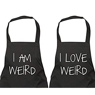 Couples I Am Weird I Love Weird Black Apron Set Novelty Gift Wedding Anniversary Husband Wife House Warming Kitchen Pres
