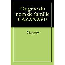 Origine du nom de famille CAZANAVE (Oeuvres courtes)