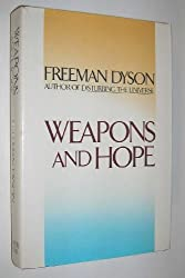Weapons and Hope by Freeman Dyson (1984-03-01)