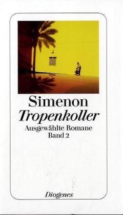 Buchseite und Rezensionen zu 'Tropenkoller: Ausgewählte Romane (detebe)' von Georges Simenon