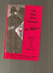 Man Who Hunted Jack the Ripper: Edmund Reid and the Police Perspective