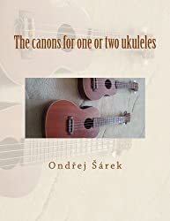 The canons for one or two ukuleles by Ondrej Sarek (2013-10-27)