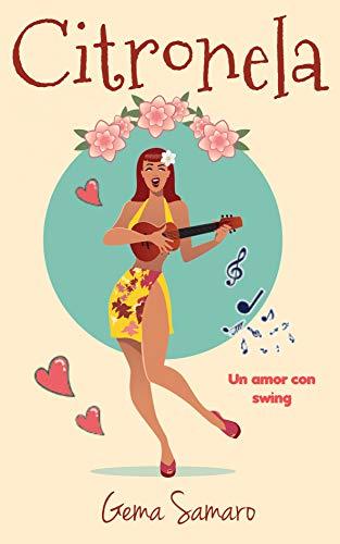Citronela: Un amor con swing de Gema Samaro