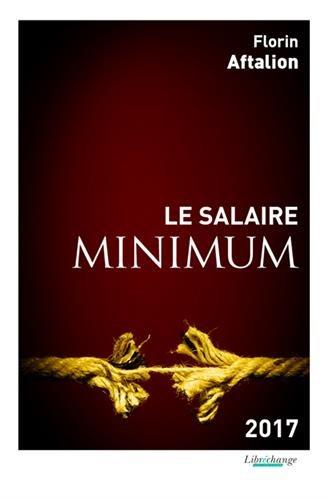 Le salaire minimum 2017 par Florin Aftalion