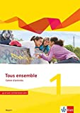 Tous ensemble 1. Ausgabe Bayern: Cahier d'activités mit Audio und Video online 1. Lernjahr (Tous ensemble. Ausgabe Bayern ab 2019)