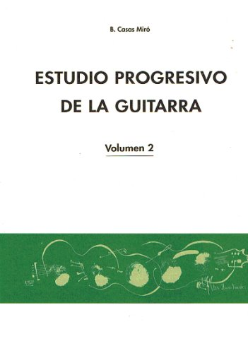 CASAS MIRO B. - Estudio Progresivo Vol.2 para Guitarra por CASAS MIRO B.