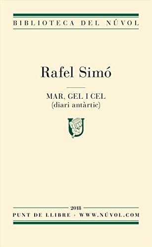 Mar, gel i cel (diari antàrtic) (Catalan Edition) por Rafel Simó