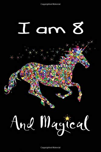 I Am 8 and Magical: Beautiful Unicorn Gratitude Journal with Prompts Activity Book for 8 Year Old Girl Sketch Book Drawing Book Gratitude Journal Coloring Book for Girls Small Notebook 6x9 120 Pages