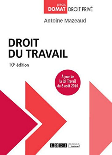 Droit du travail, 10ème Ed. par Antoine Mazeaud