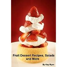 Fruit Dessert Recipes, Salads and More