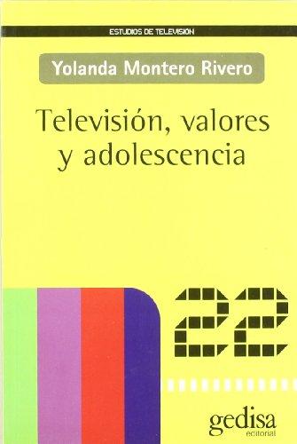 Televisión, valores y adolescencia (Estudios De Tv) por Yolanda Montero Rivero