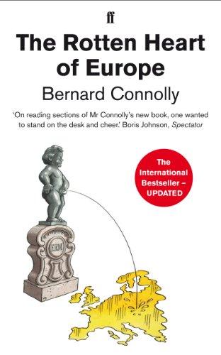 The Rotten Heart of Europe: Dirty War for Europe's Money (English Edition) por Bernard Connolly