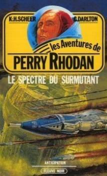 Le Spectre du surmutant - Perry Rhodan - 24 par Karl-Herbert SCHEER