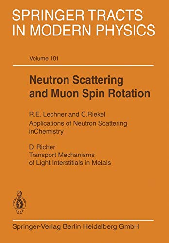 Neutron Scattering and Muon Spin Rotation (Springer Tracts in Modern Physics, Band 101)