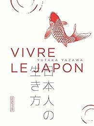 Vivre le Japon par Yutaka Yazawa