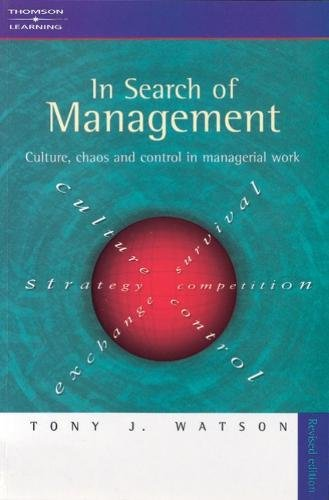 In Search of Management (Revised Edition): Culture, Chaos and Control in Managerial Work