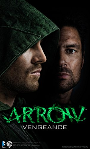 Arrow - Vengeance (Arrow novel #1)