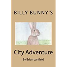 Billy Bunny's City Adventure by Mr Brian S Canfield (2015-06-19)