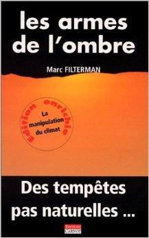 Les Armes de l'ombre : Des temptes pas naturelles de Marc Filterman ( 7 octobre 2004 )