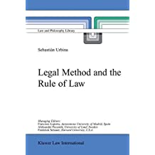 Legal Method and the Rule of Law (Law and Philosophy Library, Band 59)