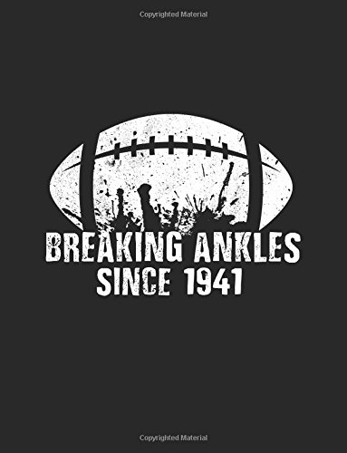 Breaking Ankles Since 1941: Gifts For Football Players, Blank Lined Journal Notebook, 8.5 x 11 (Journals To Write In) (V2) (1941 Blank)