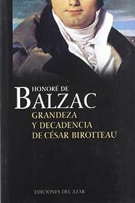 Grandeza y decadencia de César birotteau par Honoré de Balzac