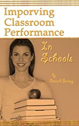 Improving Classroom Performance In Schools (Managing In Schools & CPD Book 4) (English Edition)