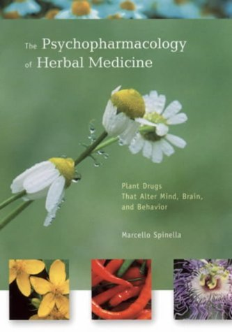 The Psychopharmacology of Herbal Medicine: Plant Drugs That Alter Mind, Brain and Behavior by Marcello Spinella (2001-07-13)