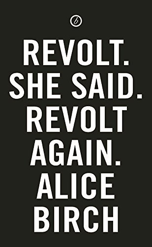 Revolt. She Said. Revolt Again (Oberon Modern Plays) by Alice Birch (2016-08-06)