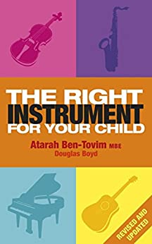 The Right Instrument For Your Child (English Edition) par [Ben-Tovim, Atarah, Boyd, Douglas]