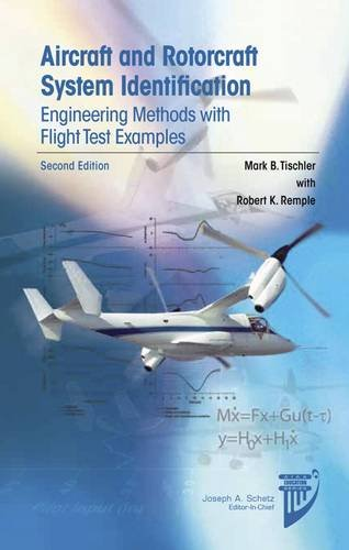 Aircraft and Rotorcraft System Identification: Engineering Methods with Flight Test Examples (AIAA Education Series)