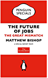 The Economist: The Future of Jobs: The Great Mismatch (Penguin Specials)