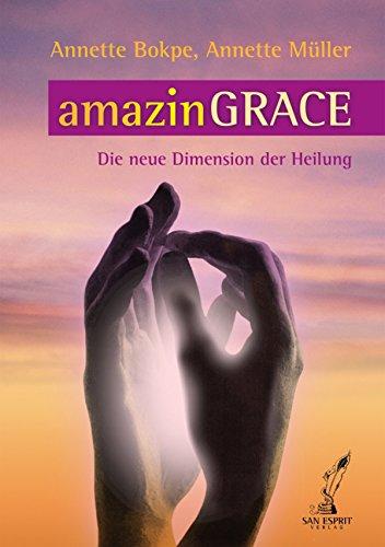amazinGrace: Die neue Dimension der Heilung
