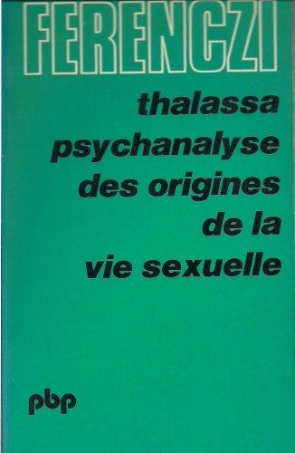 Thalassa, psychanalyse des origines de l...