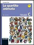 Lo spartito animato. Vol. C. Con espansione online. Per la Scuola media. Con CD-ROM
