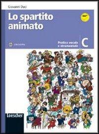 Lo spartito animato. Vol. C. Per la Scuola media. Con CD-ROM. Con espansione online
