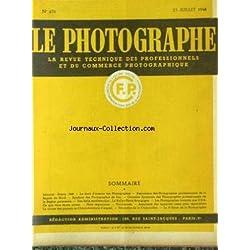 PHOTOGRAPHE (LE) [No 676] du 20/07/1948 - EDITORIAL 48- LE DROIT D'AUTEURS DES PHOTGRAPHES - ASSOCIATIONS DES PHOTOGRAPHES PROFESSIONNELS DE LA REGION NORD - SYNICAT DES PHOTOGRAPHES DE PAU - UNE BELLE MANIFESTATION - LE RALLYE-PHOTO BOURGOGNE - NOUVEAUTES - LE VIRAGE DES PAPIERS AU CHLORO-BROMURE D'ARGENT NOUVELLES CORPORATION - ASSURANCE DES APAREILS -3EME SALON DE LA PHOTOGRAPHIE.