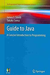 [(Guide to Java : A Concise Introduction to Programming)] [By (author) James T. Streib ] published on (March, 2014)