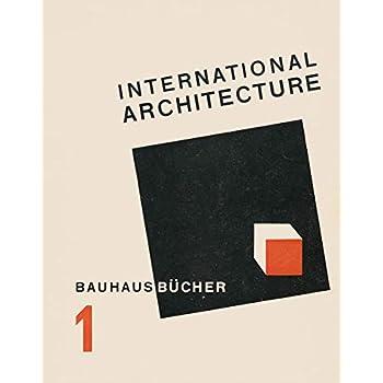 Bauhausbucher 1 : Walther Gropius international architecture