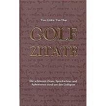 Golf Zitate: Die schönsten Zitate, Sprichwörter und Aphorismen rund um den Golfsport