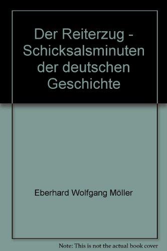 Der Reiterzug - Schicksalsminuten der deutschen Geschichte